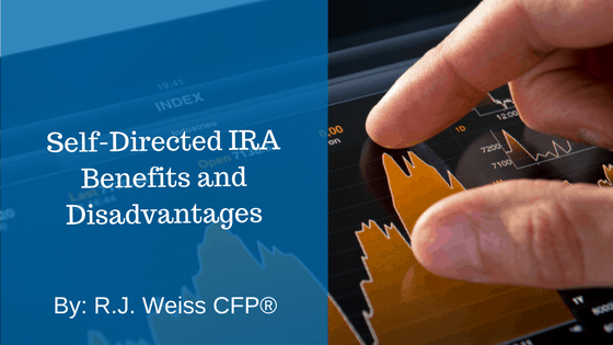 Self-Directed IRA Benefits & Disadvantages