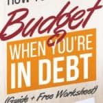 How to Budget When You're in Debt (Free Guide + Worksheet) budgeting in debt | debt free budgeting | get out of debt plan dave ramsey | allocated spending plan printable #thewaystowealth #debt #debtfree #daveramsey #budget #budgeting