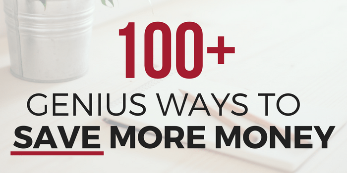 How to Live Frugally and Save Money: 100+ Genius Ways To Save