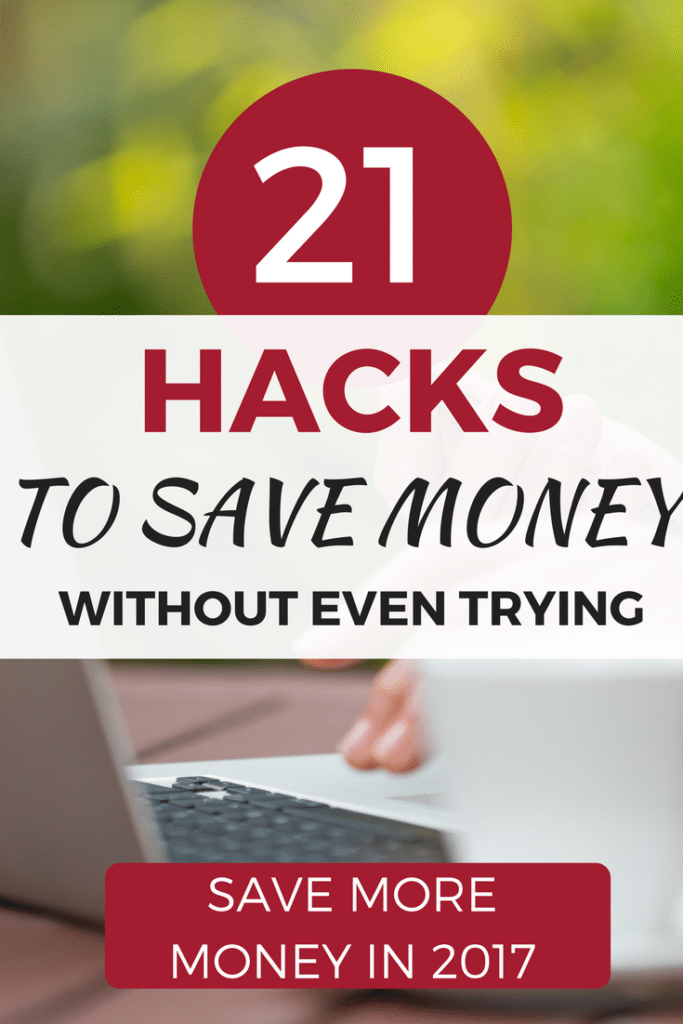 You can save A LOT more money today, with these 21 simple hacks.