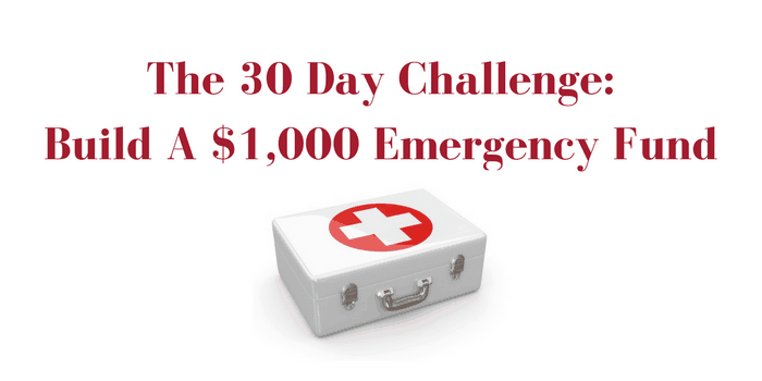 The 30 Day Challenge: 12 Ways To Build A $1,000 Emergency Fund Faster