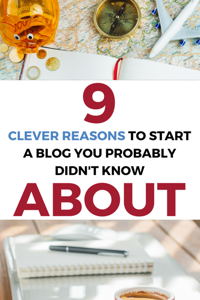 Here are 9 clever reasons to start a blog that you probably were not thinking about.