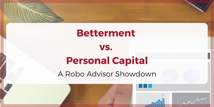 Betterment vs. Personal Capital: A Robo-Advisor Showdown