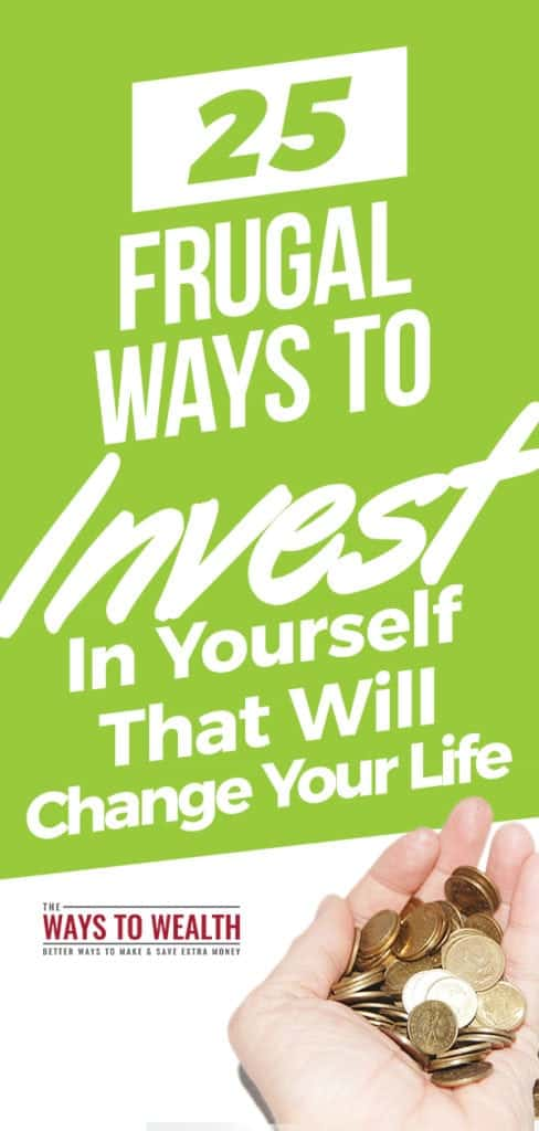 25 Frugal Ways to Invest in Yourself that can Change Your Life invest in yourself | how to invest in yourself | personal improvement ideas | self development exercise #thewaystowealth #personaldevelopment #selflove #selfcare