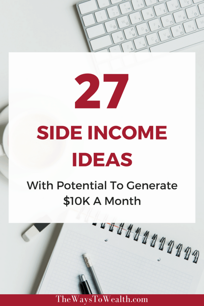 27 side income ideas with potential to generate  10k a month