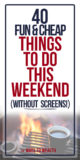 Fun and Cheap Things to Do Without Screens