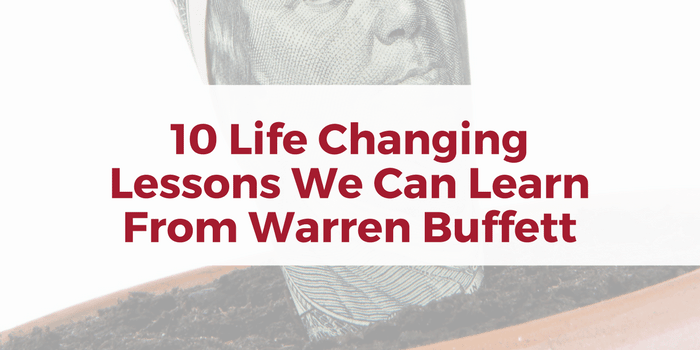 10 Excellent Money Lessons We Can Learn From Warren Buffett