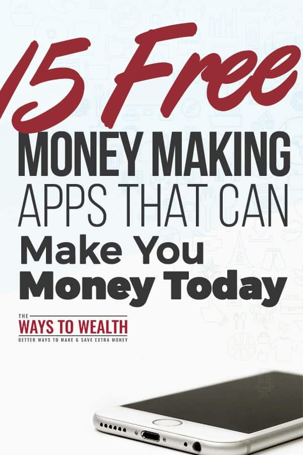 15 Free Money Making Apps That Can Make You Money Today make money apps extra cash | iphone money making apps | android money making apps | ways to make money fast | smartphone apps that pay #thewaystowealth #makemoneyonline #money #workfromhome