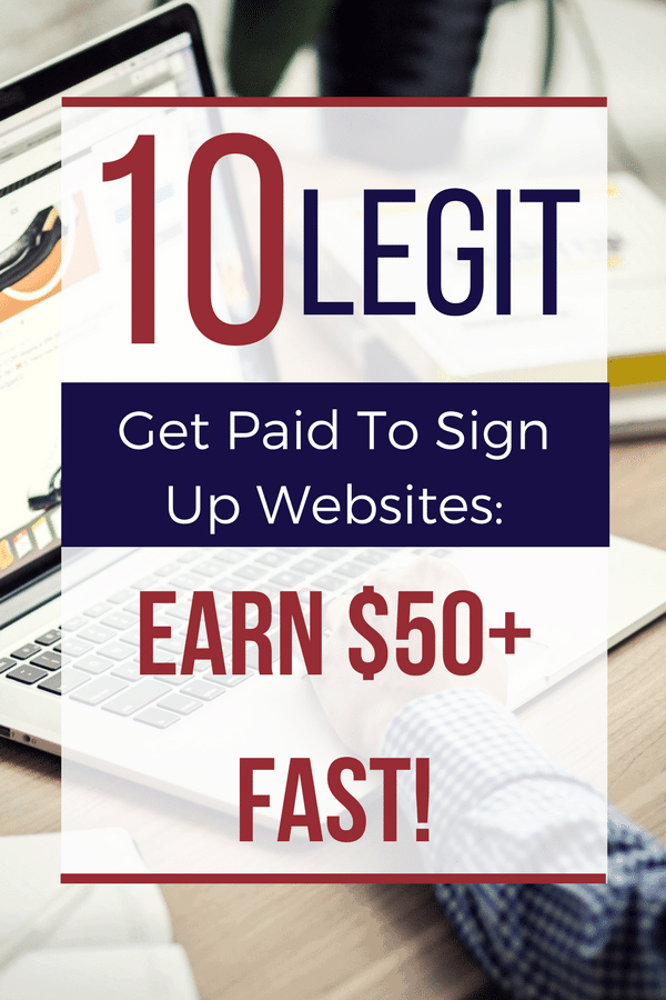 10 Legit Get Paid To Sign Up Websites: Earn $50+ Fast! quick ways to make money | fast ways to make money online | extra income from home get started | make money online legit work at home #sidehustle #sideincome #makemoneyonline #makemoney
