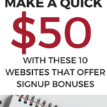 Make a quick $50 dollars with these 10 legit get paid to sign up websites. Make extra money fast with these websites offering bonuses.