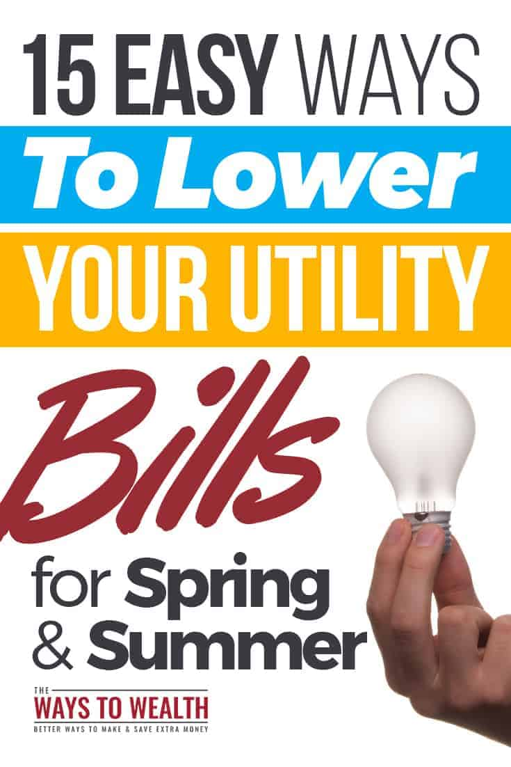 15 Easy Ways to Lower Your Utility Bills in Spring & Summer frugal living tips saving money | lower bills house | lower expenses tips utility bill hacks #thewaystowealth #frugal #frugalliving #savemoney
