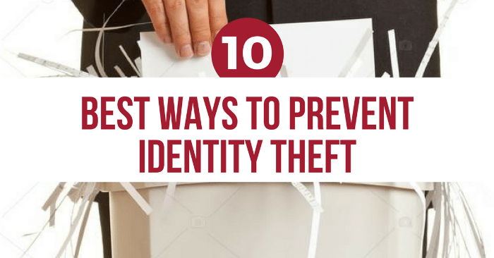 10 Ways To Prevent Identity Theft From Happening