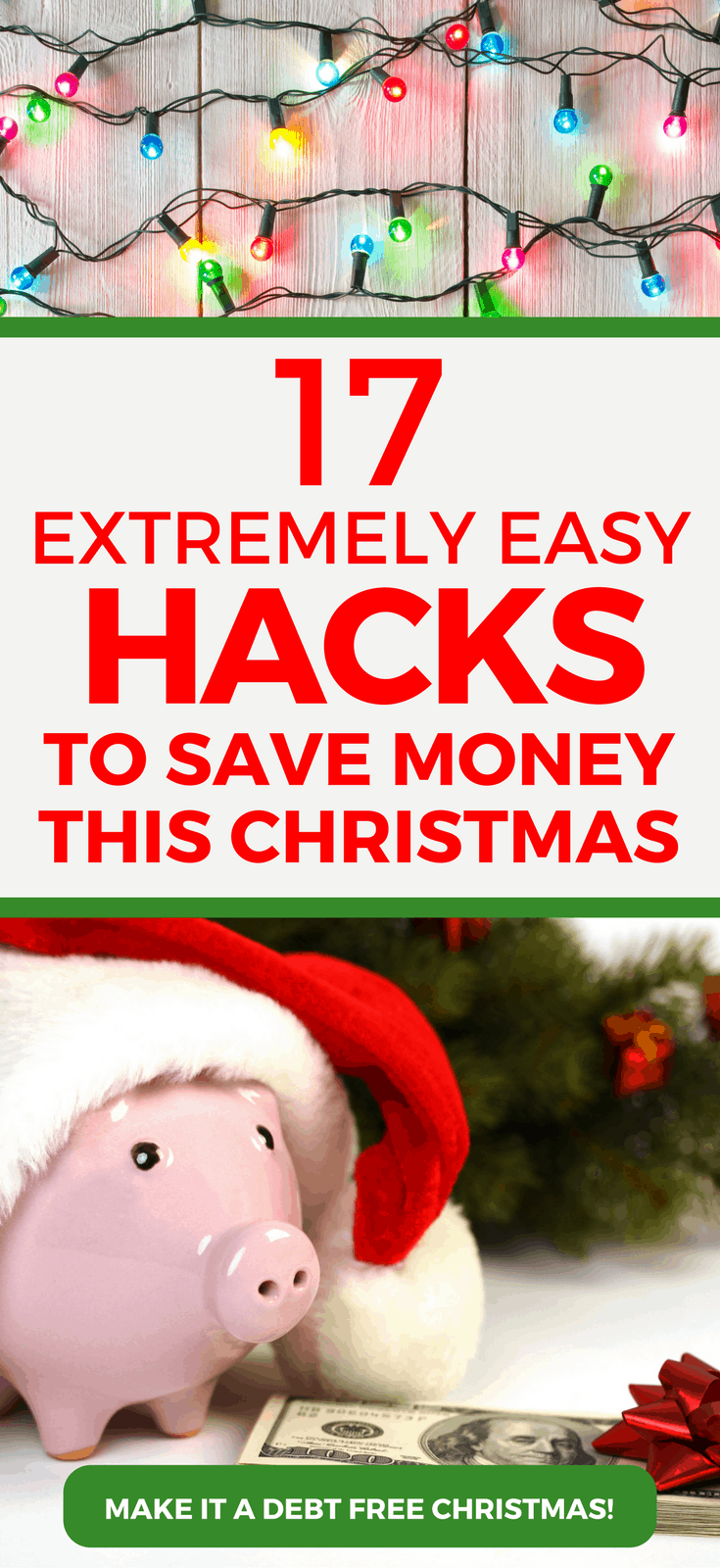 Make it a debt free Christmas this year! Here are 17 extremely easy hacks for saving money and spending wisely this year. Christmas Budgeting | Frugal Christmas | Saving Money | Holidays #Christmas #Saving #savingmoney
