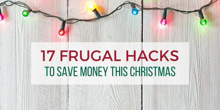 17 Frugal Hacks To Save Money This Christmas