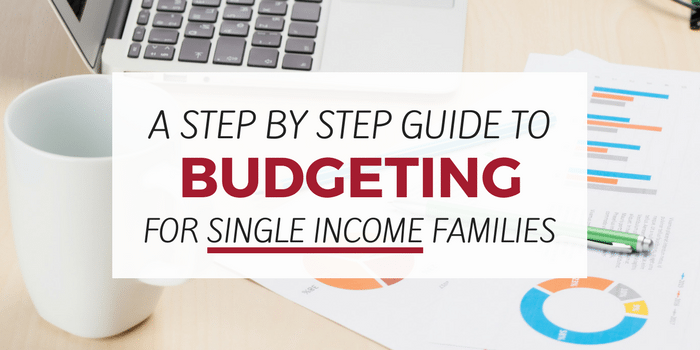 How to Budget on One Income: Succeeding as a Single-Income Family