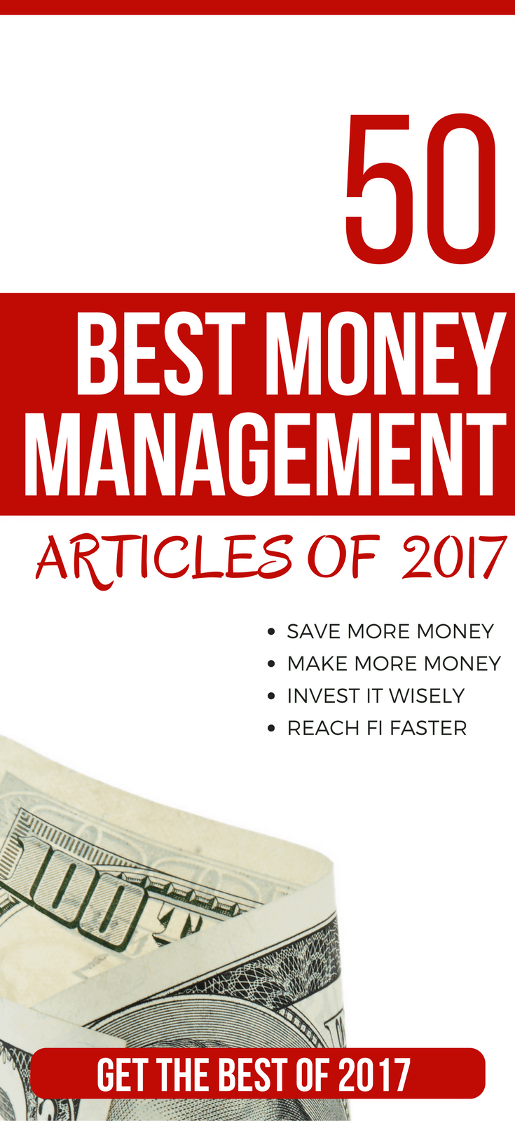 Top 50 Money Management Posts Of 2017 -- Improve your money management skills. Increase your income. Think smarter about your money. These are the top 50 blog posts of 2017 to help!