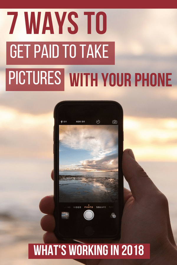7 Ways To Get Paid To Take Pictures With Your Smartphone  make money apps android | make money apps iphone | extra cash apps | ways to make money with photography | make money as a photographer  #makemoneyonline #makemoney #sidehustle