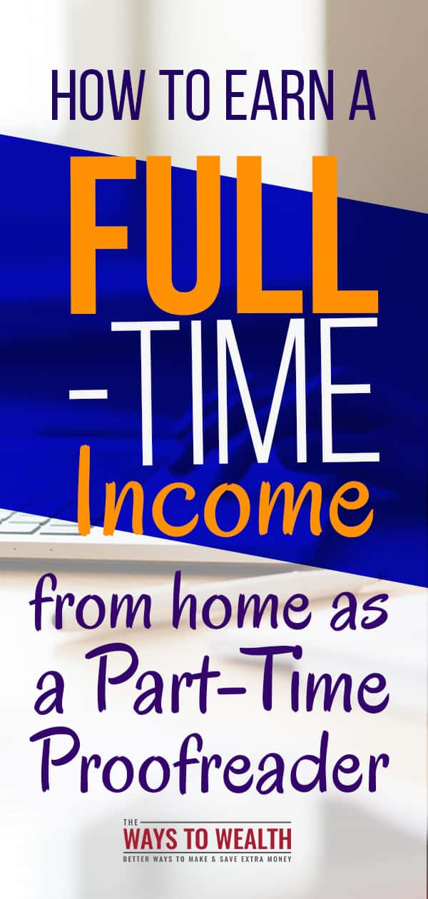 How to Earn a Full-Time Income from home as a Part-Time Proofreader proofreading jobs from home | proofreading jobs from home court reporter | proofreading jobs from home beginner | work from home careers get started #thewaystowealth #wahm #workfromhome #extraincome