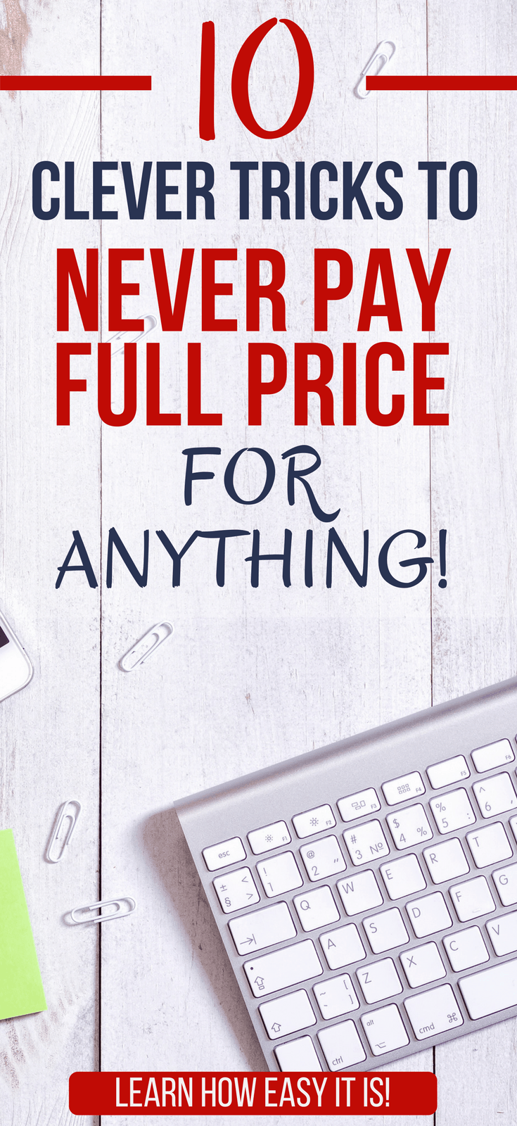 10 Clever Tricks to Never Pay Full Price for AnythingDiscover 10 clever tricks, tips, and hacks for saving money on each and every purchase.money saving hacks lifehacks | tips for saving money frugal living | ways to save money on bills |#thewaystowealth #hacks #money #savemoney #savingmoney