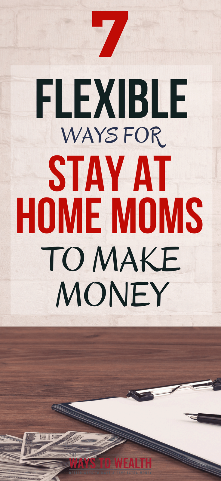 7 Flexible Ways Stay at Home Moms Can Make MoneyFrom $100 a month to flexible, part-time jobs -- here's 7 ideas to consider for stay at home moms.stay at home mom jobs | extra money stay at home mom | stay at home mom ways to make money |#thewaystowealth #wahm #moms #makemoneyonline