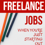 How To Find Quality Freelance Jobs When You're Starting Out