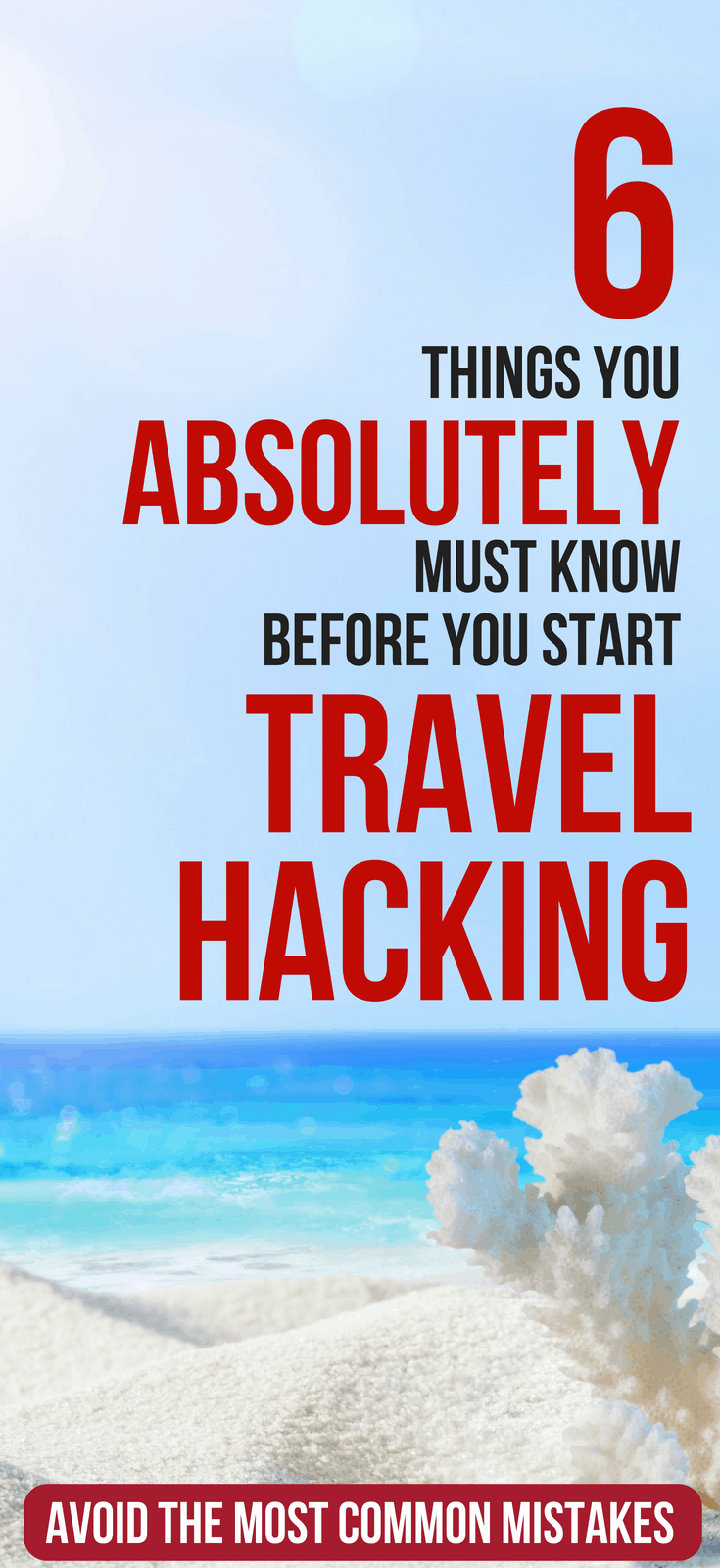 6 Things You Need To Know Before You Start Travel Hacking travel hacking for beginners | travel hacking tips | best travel hacks tips and tricks | best credit card for travel miles | budget travel hacks #thewaystowealth #travel #travelhacking #travelhacks