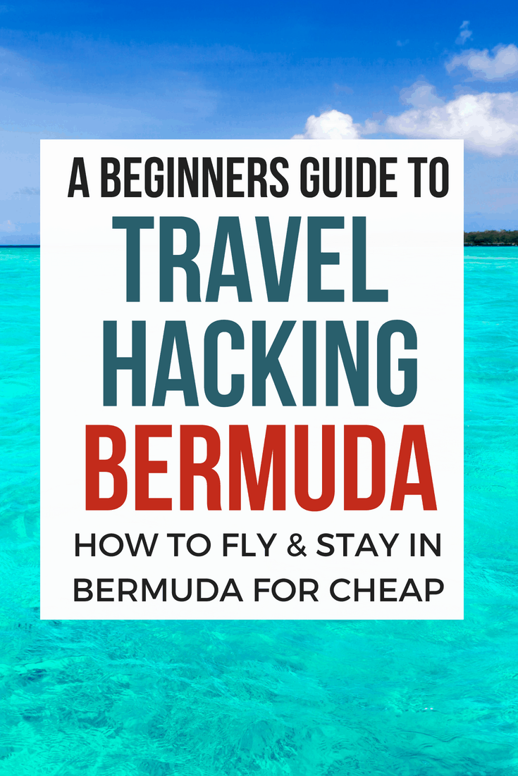 Travel Hacking 101: 4-Steps To Booking Your First Trip Plan a cheap Bermuda vacation! travel hacking 101 | travel hacking for beginners | travel hacking tips | bermuda vacation travel tips | best credit cards for travel | travel hacking bermuda bermuda vacation | budget travel bermuda book cheap hotels | travel hacking hotels