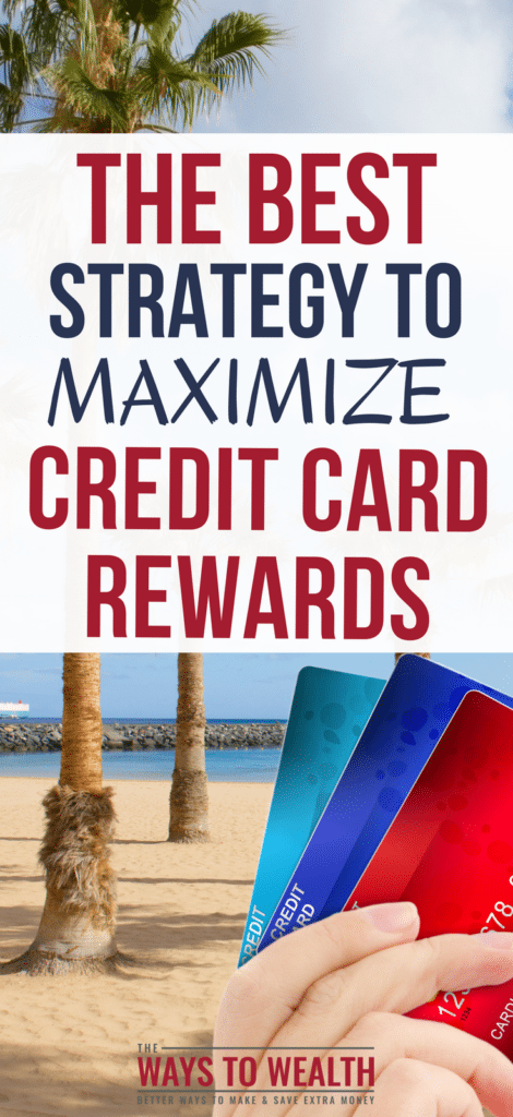 The Best Strategy to Maximize Credit Card Rewards credit card rewards best | credit card points for travel | travel for free credit cards | free flights travel hacks | credit card hacks ideas #thewaystowealth #travel #creditcards #points