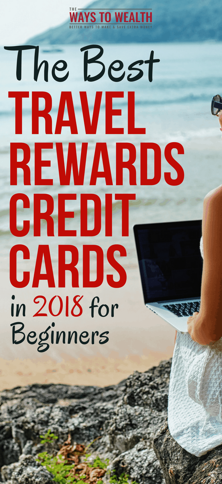 The Best Travel Rewards Credit Cards for Beginners (2018) best travel credit cards 2018 | airline miles credit card | best credit cards for travel for cheap flights | reward travel #thewaystowealth #travel #budgettravel #travelhacking