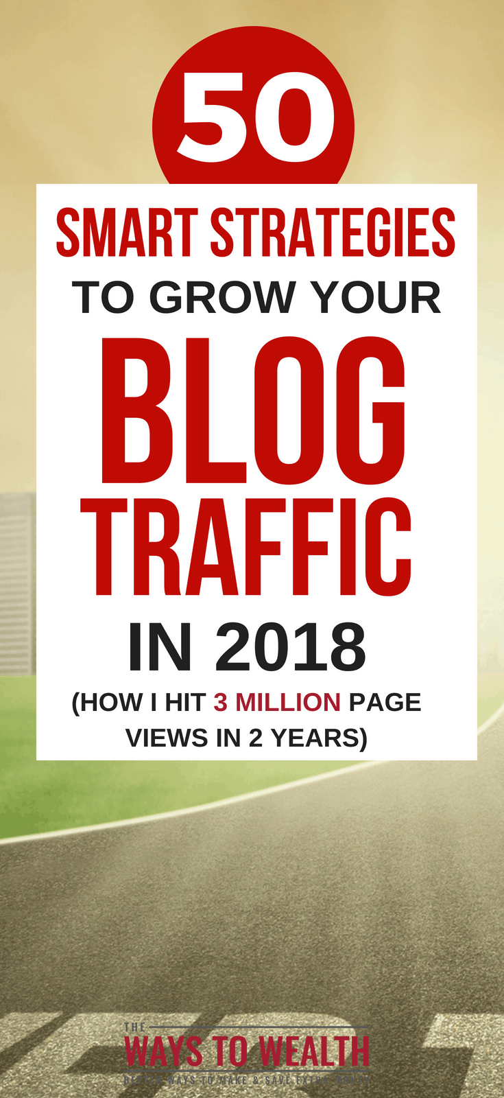 50+ Traffic Tips for 3 Million Views in 2 YearsDiscover how to get your blog noticed. Here's 50+ traffic tips from a blog with over 3 million page views in 2 years.blogging tips 2018 | blog traffic increase | facebook marketing strategy | pinterest marketing strategies | blogging#thewaystowealth #blog #blogging #makemoney #makemoneyonline #facebook #pinterest