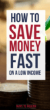 How to Save Money Fast on a Low Income Pinterest