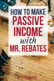 How To Use Mr. Rebates To Earn Passive Income