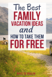 Pinterest: The Best Family Vacation Ideas & How To Take Them For Free