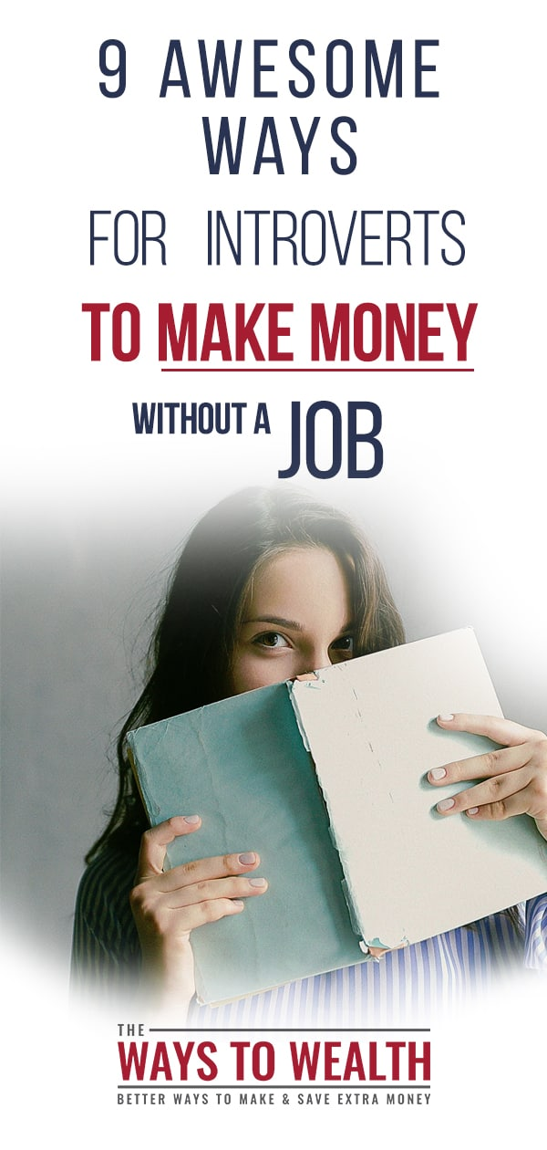 Check out this post on 9 ways introverts can make money fast without getting a job #introverts #workfromhome #makemoney
