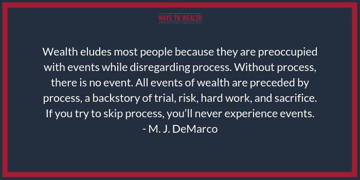 Getting rich is a process, not an event
