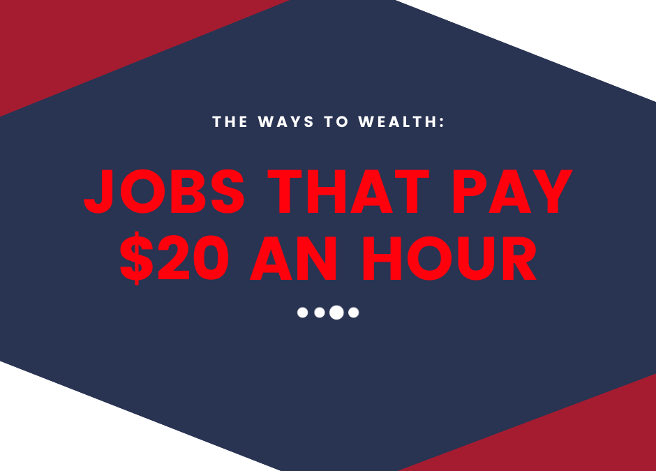 Jobs that Pay 20 An Hour