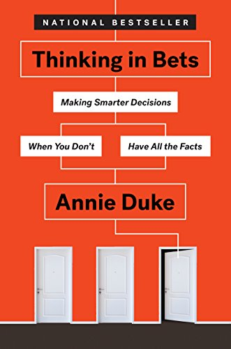 Annie Duke - Thinking in Bets