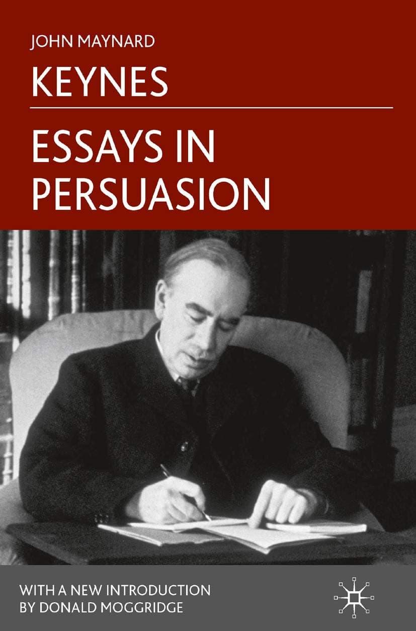 John Maynard Keynes - Essays in Persuasion
