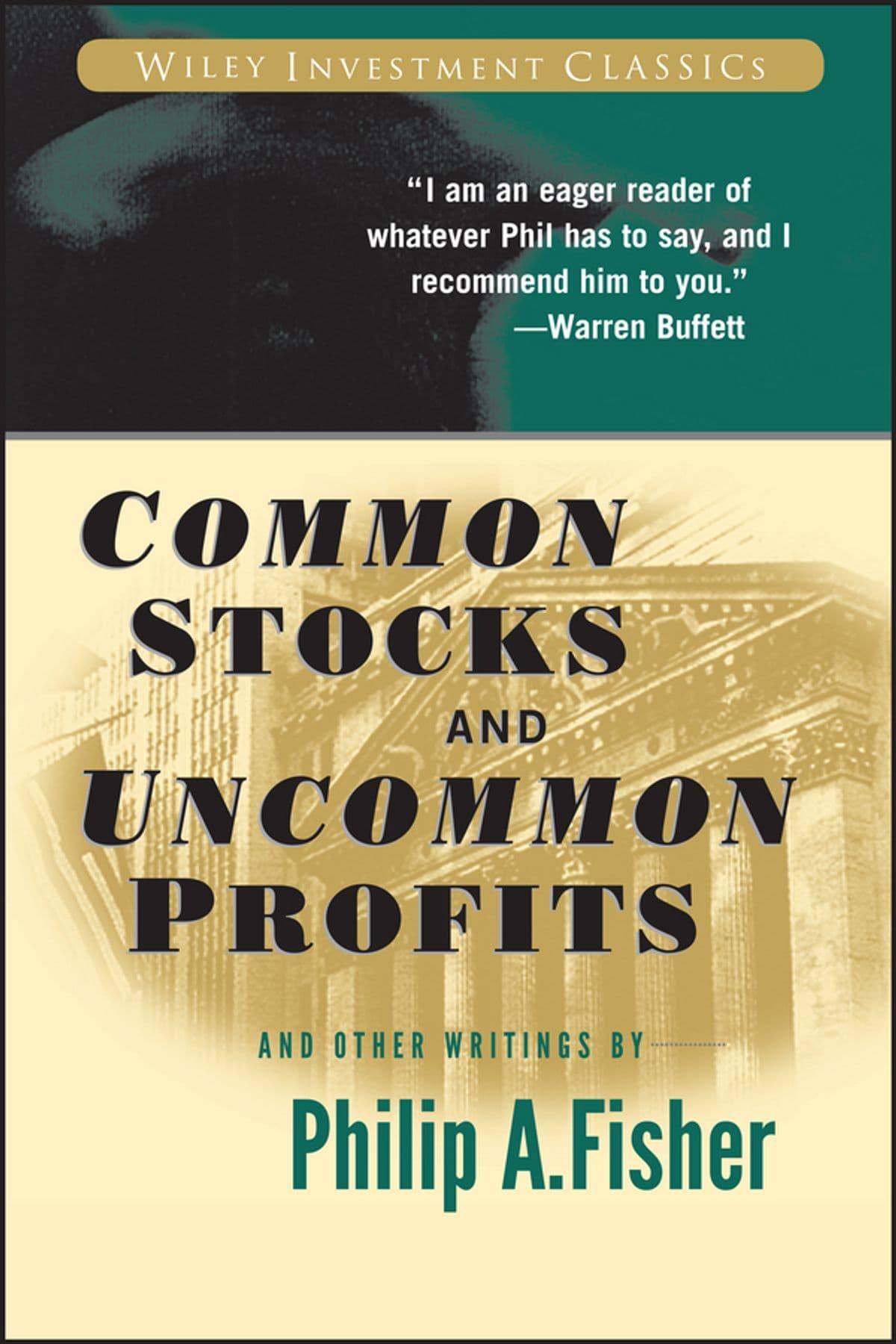Philip Fisher - Common Stocks and Uncommon Profits