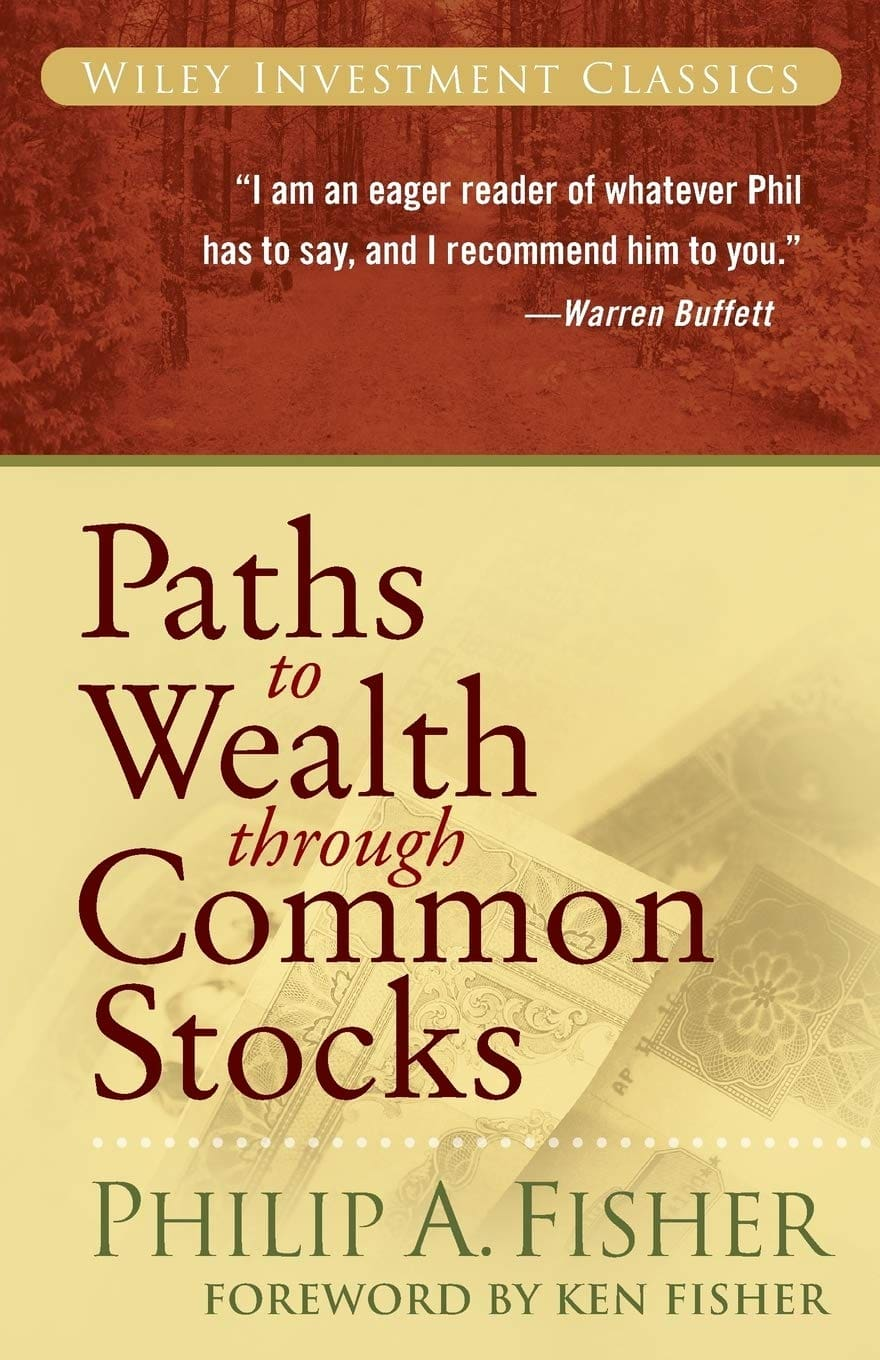 Philip A Fisher - Paths to Wealth Through Common Stocks