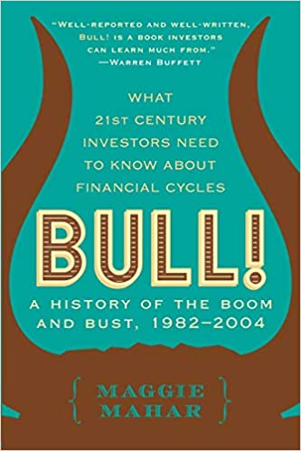 Bull - A History of the Boom and Bust, 1982-2004, Book Cover, Maggie Mahar