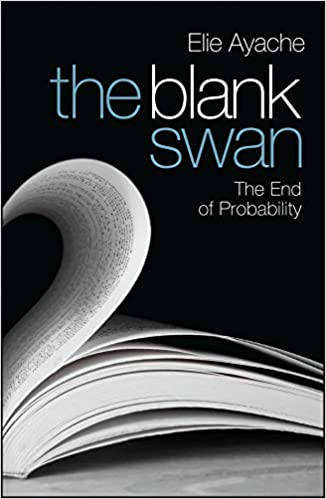 The Blank Swan - The End of Probability - Book Cover - by Elie Ayache