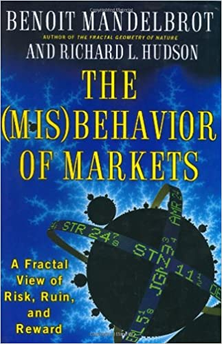 The Misbehavior of Markets - A Fractal View of Risk, Ruin and Reward, Book Cover, by Benoit Mandelbrot and Richard L Hudson
