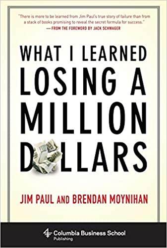 What I Learned Losing a Million Dollars Book Cover by Jim Paul and Brendan Moynihan.