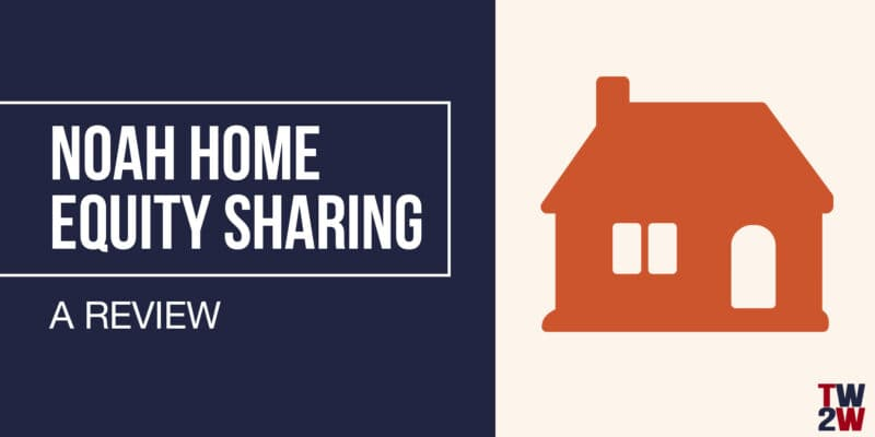 Noah Home Equity Sharing Review
